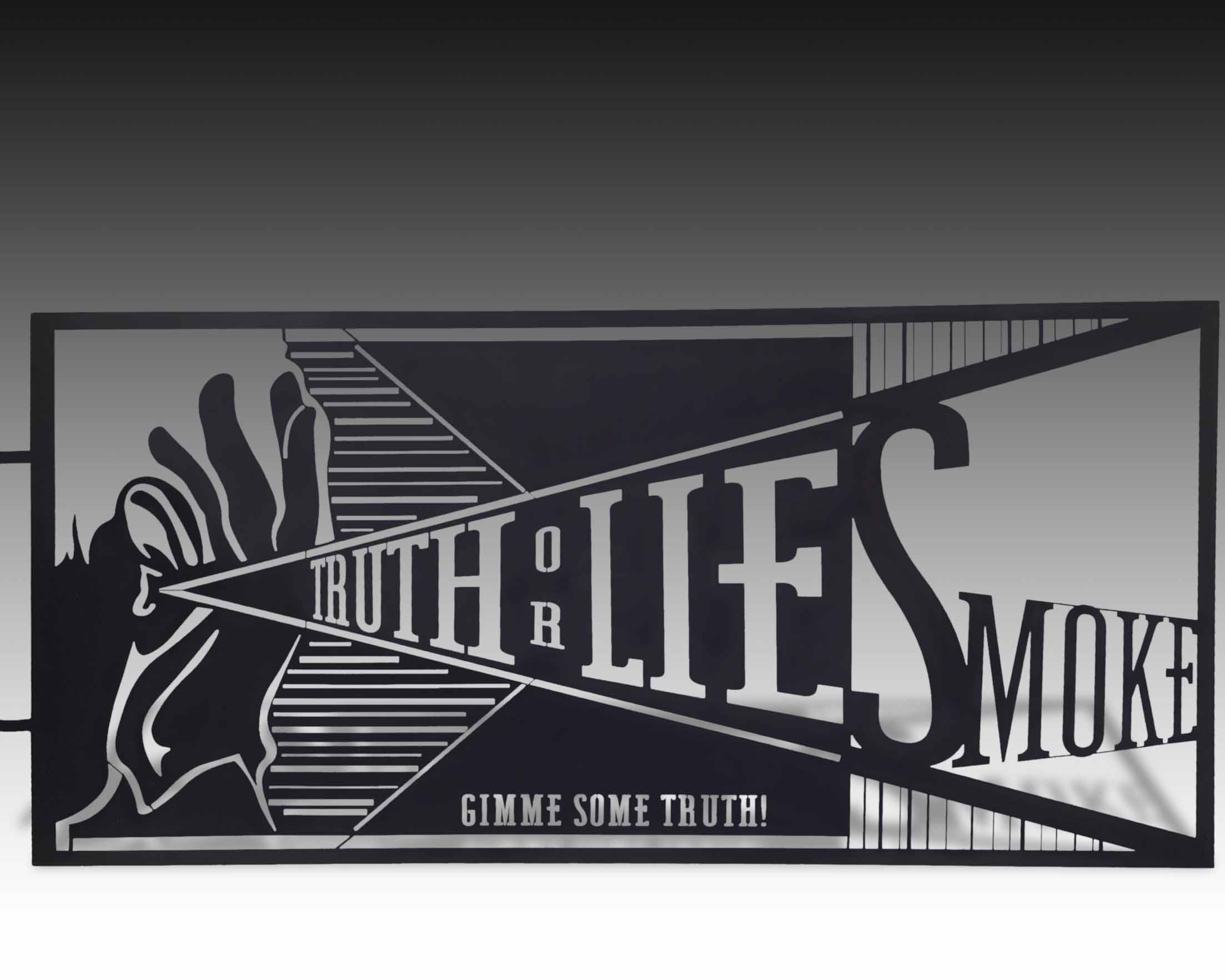 truth-or-lies-smoke-metal-signage